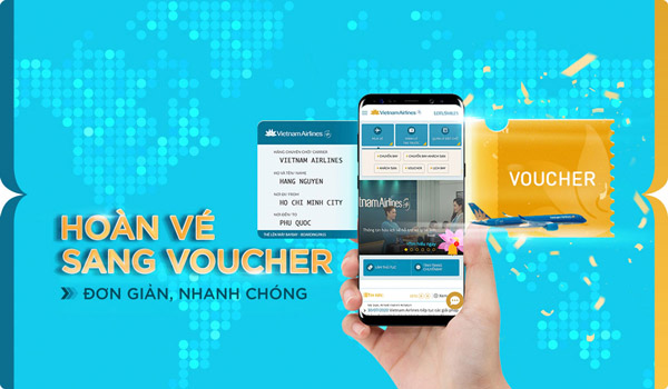 Hoàn vé sang voucher đơn giản và nhanh chóng với Vietnam Airlines